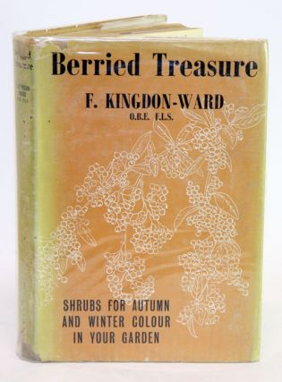 Berried treasure; shrubs for autumn and winter colour in your garden. Frank Kingdon-Ward