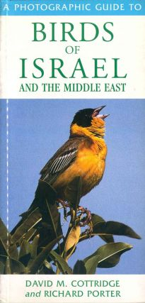 A photographic guide to birds of the Israel and the Middle East. David M. Cottridge, Richard Porter