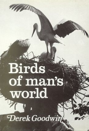Birds of man's world. Derek Goodwin