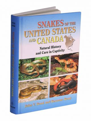 Snakes of the United States and Canada: natural history and care in captivity. John V. Rossi, Roxanne Rossi.