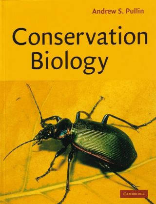 Conservation biology. Andrew S. Pullin