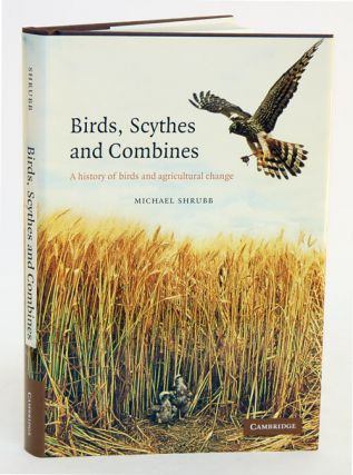 Birds, scythes and combines: a history of birds and agricultural change. Michael Shrubb.