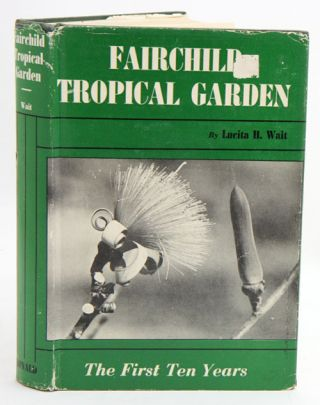 Fairchild Tropical Garden: the first ten years. Lucita Wait, H