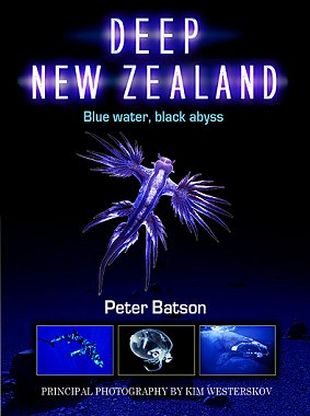 Deep New Zealand: blue water, black abyss. Peter Batson