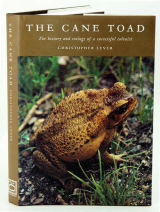 The Cane Toad: the history and ecology of a successful colonist. Christopher Lever.