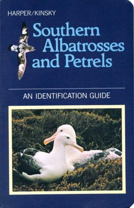 Southern albatrosses and petrels: an identification guide. Peter C. Harper, F. C. Kinsky