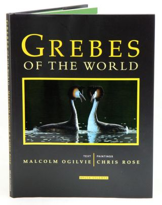 Grebes of the world. Malcolm Ogilvie, Chris Rose