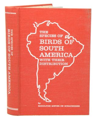 The species of birds of South America and their distribution. Rodolphe Meyer de Schauensee