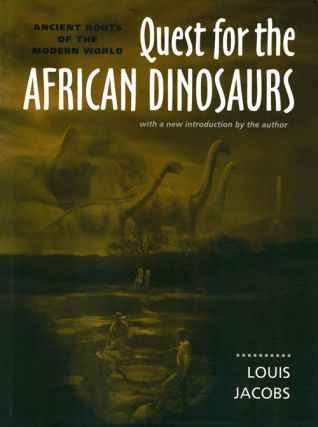 Quest for the African dinosaurs: ancient roots for the modern world. Louis Jacobs