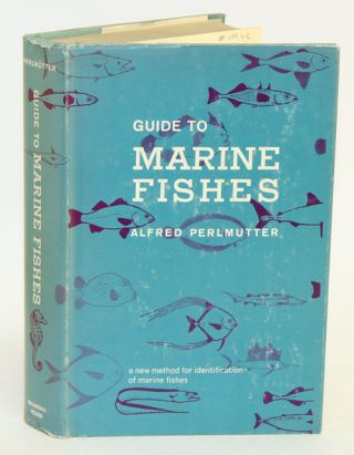 Guide to marine fishes. Alfred Perlmutter.