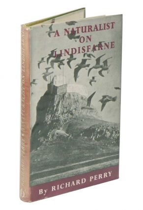A naturalist on Lindisfarne. Richard Perry