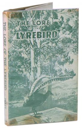 The lore of the lyre bird. Ambrose Pratt