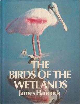 The birds of the wetlands. James Hancock