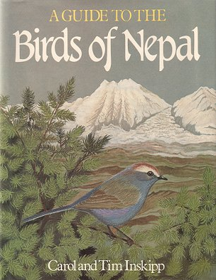 A guide to the birds of Nepal. Carol Inskipp, Tim Inskipp