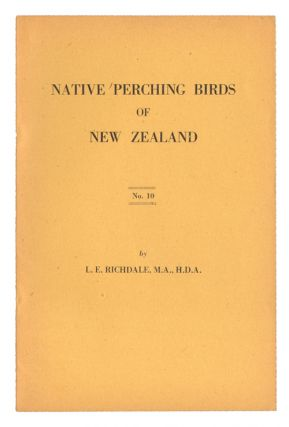 Native perching birds of New Zealand, volume two. L. E. Richdale