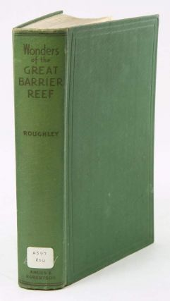 Wonders of the Great Barrier Reef. T. C. Roughley
