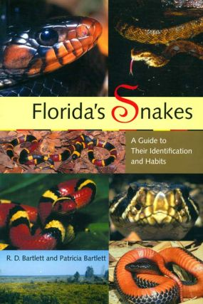 Florida's snakes: a guide to their identification. R. D. Bartlett, Patricia Bartlett