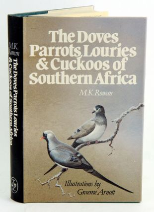 The doves, parrots, louries and cuckoos of Southern Africa. M. K. Rowan