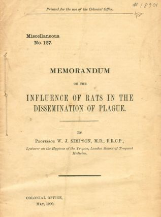 Memorandum on the influence of rats in the dissemination of plague. W. J. Simpson.