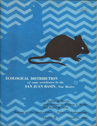 Ecological distribution of some vertebrates in the San Juan Basin, New Mexico. Arthur H. Harris.