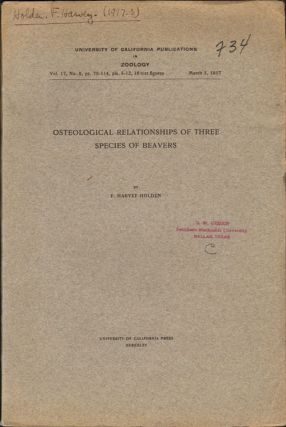 Osteological relationships of three species of beavers. F. Harvey Holden.