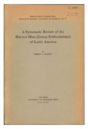 A systematic review of the harvest mice (Genus Reithrodontomys) of Latin America. Emmet T. Hooper