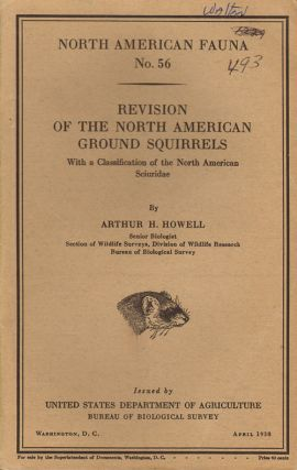 Revision of the North American ground squirrels. Arthur H. Howell.