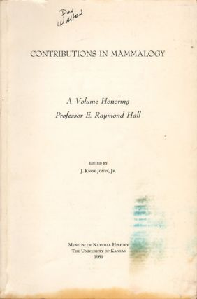Contributions in mammalogy. A volume honoring Professor E. Raymond Hall. J. Knox Jones.