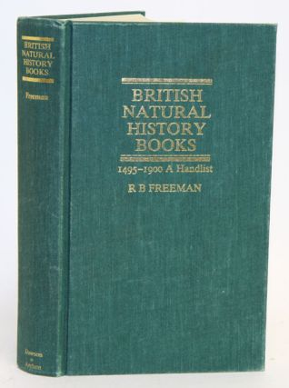 British natural history books 1495-1900. A handlist. R. B. Freeman