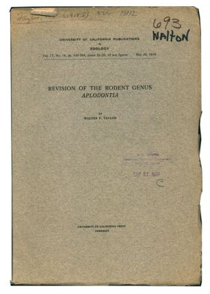 Revision of the rodent genus Aplodontia. Walter P. Taylor.