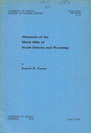Mammals of the Black Hills of South Dakota and Wyoming. Ronald W. Turner