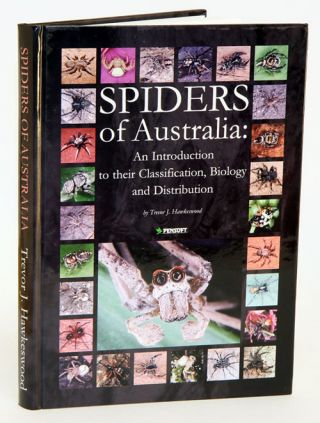 Spiders of Australia: an introduction to their classification, biology and distribution. Trevor J. Hawkeswood.