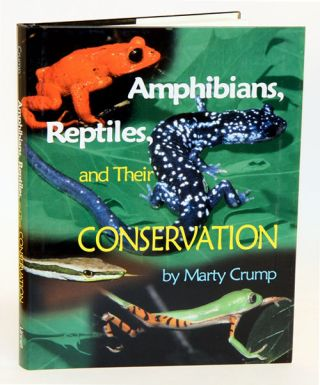 Amphibians, reptiles and their conservation. Crump. Marty.
