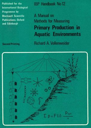 A manual on the methods for measuring primary production in aquatic environments. Richard A....