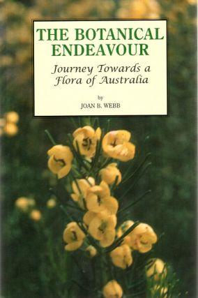 The botanical endeavour: journey towards a flora of Australia. Joan B. Webb