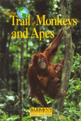 On the trail of monkeys and apes. Letitia Farris-Toussiant, Bernard De Wetter.