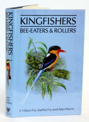 Kingfishers, bee-eaters and rollers: a handbook. C. Hilary Fry