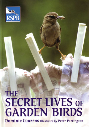 The secret lives of garden birds. Dominic Couzens.
