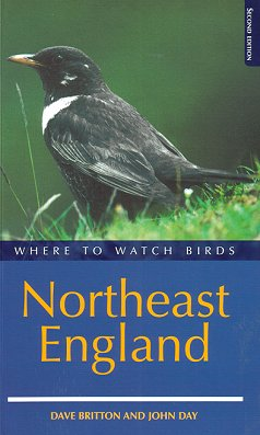 Where to watch birds in Northeast England. Dave Britton, John Day.