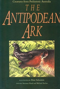 The Antipodean ark: creatures from prehistoric Australia. Suzanne Hand, Michael Archer
