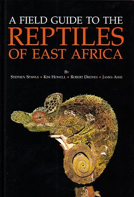 A field guide to the reptiles of East Africa: all the reptiles of Kenya, Tanzania, Uganda,...