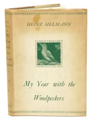 My year with the woodpeckers. Heinz Sielmann