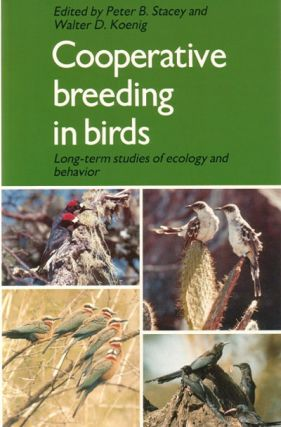 Cooperative breeding in birds: long-term studies of ecology and behavior. Peter B. And Walter D....