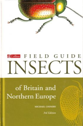 A field guide to the insects of Britain and northern Europe. Michael Chinery