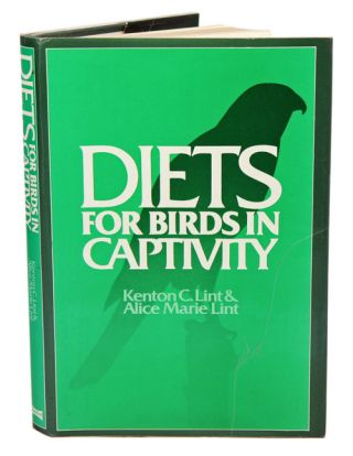 Diets for birds in captivity. Kenton C. Lint, Alice Marie Lint