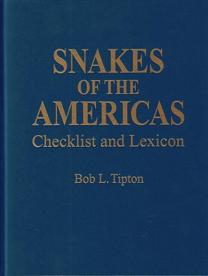 Snakes of the Americas: checklist and lexicon. Bob L. Tipton