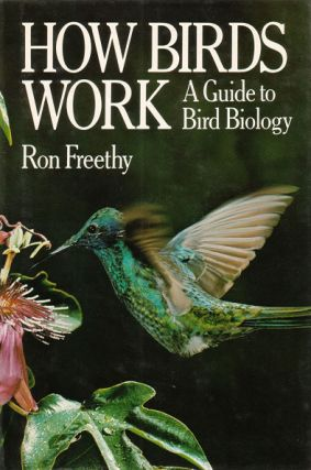 How birds work: a guide to bird biology. Ron Freethy