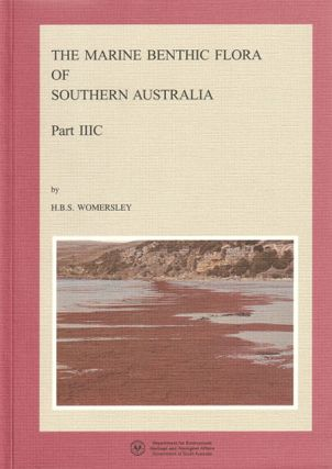 The marine benthic flora of southern Australia, Rhodophyta, part three C: Ceramiales - Ceremiaceae, Dasyaceae. H. B. S. Womersley.