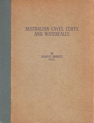 Australian caves, cliffs, and waterfalls. Charles Barrett.