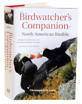 The birdwatcher's companion to North American birdlife. Christopher W. Leahy